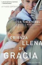 NEW - Crianza llena de gracia (Spanish Edition) by Kimmel, Tim