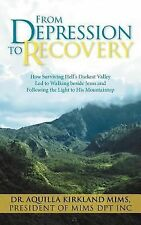 From Depression to Recovery : How Surviving Hell's Darkest Valley Led to...