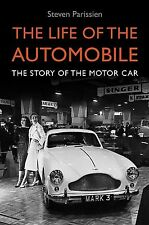 THE LIFE OF THE AUTOMOBILE - A NEW HISTORY OF THE MOTOR CAR by S PARISSIEN H/B