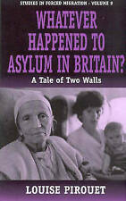 WHAT EVER HAPPENED TO ASYLUM IN BRITAIN: A TALE OF TWO WALLS (STUDIES IN FORCED