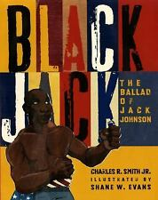 Black Jack: The Ballad of Jack Johnson by Charles R. Smith, Jr. Like New