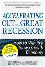 Accelerating Out of the Great Recession : How to Win in a Slow-Growth Economy...