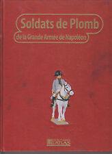 SOLDATS DE PLOMB DE LA GRANDE ARME DE NAPOLEON T1 - BATAILLE - ARMEMENT - FIGURE