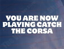 YOU ARE NOW PLAYING VERSCHLUSS THE CORSA Lustiger Opel Auto/Fenster/