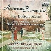 AMERICAN ROMANTICS, THE BOSTON SCENE - MUSIC BY FOOTE, WHITING, NEVIN, PAINE NEW