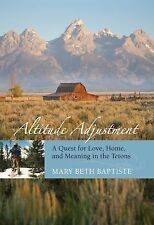 Woodswoman : A Quest for Love, Home, and Meaning in the Tetons by Mary Beth...