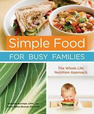 Simple Food for Busy Families: The Whole Life Nutrition Approach-ExLibrary