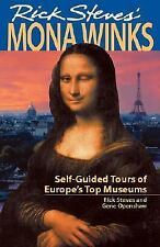 Rick Steves' Mona Winks : Self-Guided Tours of Europe's Top Museums 5th Edition