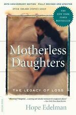 Motherless Daughters : The Legacy of Loss, 20th Anniversary Edition by Hope...