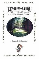 Kempo-Jitsu Pre 1900 Martial Art : Vol. 2: the Flow of Combat by Kenneth...
