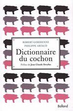 DICTIONNAIRE DU COCHON - Robert Gordienne et Philippe Artaud - BP