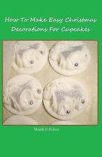 How to Make Easy Christmas Decorations for Cupcakes by Meallá Fallon (2014,...