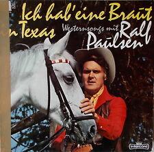 LP Ralf Paulsen Ich hab eine Braut in Texas - Westernsongs Vinyl MINT- Intercor