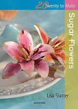 Sugar Flowers by Lisa Slatter (Paperback, 2011)