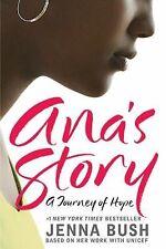 Ana's Story : A Journey of Hope by Jenna Bush (2008, Paperback)