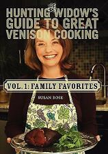 The Hunting Widow's Guide to Great Venison Cooking : Family Favorites by...