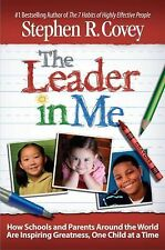The Leader in Me: How Schools and Parents Around the World Are Inspiri-ExLibrary