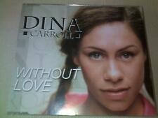 DINA CARROLL - WITHOUT LOVE - UK PROMO CD SINGLE
