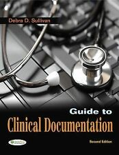 Guide to Clinical Documentation by Debra D. Sullivan (2011, Paperback, Revised)