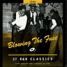 1946 - Blowing the Fuse: 27 R&B Classics That Rocked the Jukebox by Various...