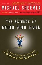 The Science of Good and Evil : Why People Cheat, Gossip, Care, Share, and...