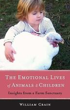 The Emotional Lives of Animals and Children : Insights from a Farm Sanctuary ...