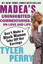 Don't Make a Black Woman Take off Her Earrings : Madea's Uninhibited Commenta...