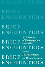 Brief Encounters: A Collection of Contemporary Nonfiction by Kitchen Paperback B