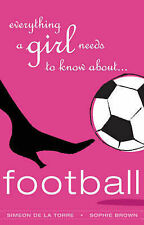 Everything a Girl Needs to Know About Football, Simeon De LaTorre, Sophie Brown