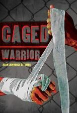 Caged Warrior: Caged Warrior by Alan Lawrence Sitomer (2015, Paperback)