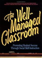 The Well-Managed Classroom: Promoting Student Success Through Social Skill Instr
