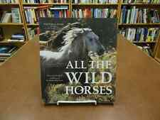 All The Wild Horses by Hyde Black Hills Wild Horse Sanctuary