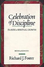 Celebration of Discipline : The Path to Spiritual Growth by Richard J. Foster...