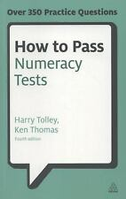 How to Pass Numeracy Tests: Test Your Knowledge of Number Problems, Data Interpr