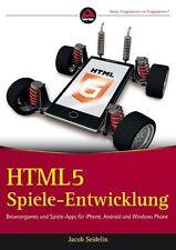 HTML5-Spieleentwicklung: Browsergames und Spiele-Apps für iPhone, Android und Wi