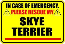IN CASE OF EMERGENCY RESCUE MY SKYE TERRIER DOG STICKER