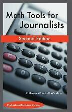 Math Tools for Journalists : Professor/Professional Version by Kathleen...