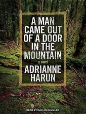 A Man Came Out of a Door in the Mountain by Adrianne Harun (2014, CD,...