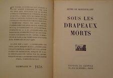 MONTHERLANT Henri de - SOUS LES DRAPEAUX MORTS - 1929 - NUMEROTE SUR ALFA
