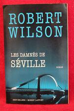 Les damnés de Séville - Robert Wilson - Robert Laffont