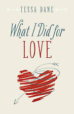 What I Did for Love by Tessa Dane (Paperback, 2015)