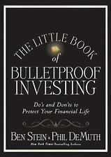 The Little Book of Bulletproof Investing : Do's and Don'ts to Protect Your...