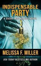 Indispensable Party by Melissa F. Miller (2013, Paperback)