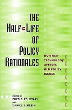 The Half-Life of Policy Rationales: How New Technology Affects Old Policy Issues