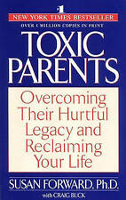 Toxic Parents by Susan Forward Ph.D. NEW