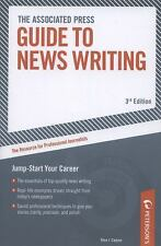 The Associated Press Guide to News Writing : Jump-Start Your Career by Arco...