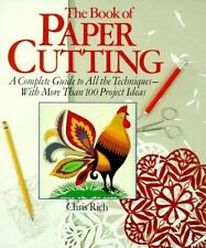 The Book Of Paper Cutting: A Complete Guide To All The Techniques - With...