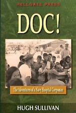 Doc! : The Adventures of a Navy Corpsman by Hugh C. Sullivan (2014, Paperback)