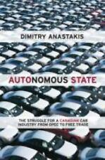 Autonomous State: The Struggle for a Canadian Car Industry from OPEC to Free Tra