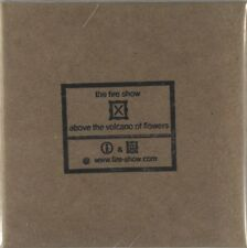 The Fire Show - Above The Volcano Of Flowers (CD) New